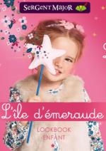Catalogues et collections Sergent Major : Le lookbook enfant L'île d'émeraude