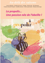 Catalogues et collections Au-delà des saisons : La propolis, une passion née de l'abeille !