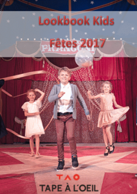 Catalogues et collections Tape à l'oeil LEVALLOIS : Lookbook Kids : Fêtes 2017