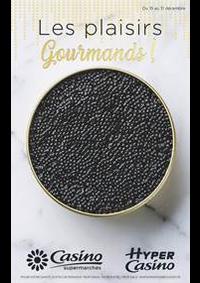 Prospectus Supermarchés Casino PARIS 352 RUE LECOURBE : Les plaisirs Gourmands !