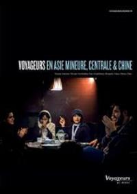 Prospectus Voyageurs du monde Paris : Voyageurs en Asie Mineure, Centrale et Chine