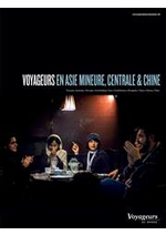 Journaux et magazines Voyageurs du monde : Voyageurs en Asie Mineure, Centrale et Chine